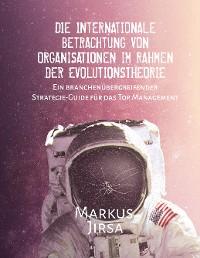 Cover Die internationale Betrachtung von Organisationen im Rahmen der Evolutionstheorie