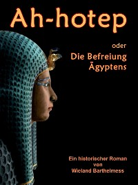 Cover AH-HOTEP oder: Die Befreiung Ägyptens