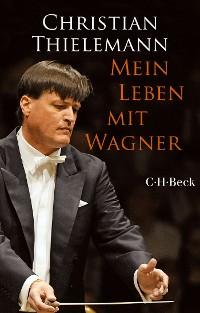 Cover Mein Leben mit Wagner