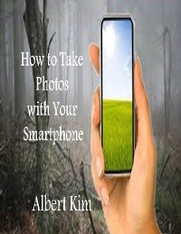 Cover How to Take Photos With Your Smartphone