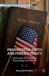 Cover Presidential Faith and Foreign Policy