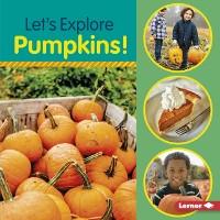 Cover Let's Explore Pumpkins!
