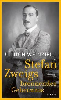 Cover Stefan Zweigs brennendes Geheimnis