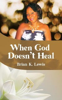 Cover When God Doesn't Heal