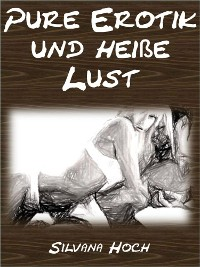 Cover Pure Erotik und heiße Lust