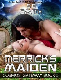 Cover Merrick's Maiden: Cosmos' Gateway Book 5