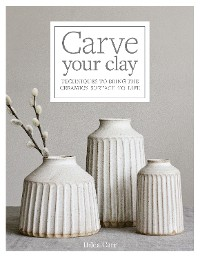 Cover Carve Your Clay