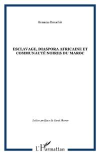 Cover Esclavage, diaspora africaine et communaute noires du Maroc