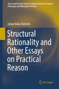 Cover Structural Rationality and Other Essays on Practical Reason