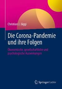 Cover Die Corona-Pandemie und ihre Folgen