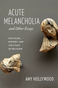 Cover Acute Melancholia and Other Essays
