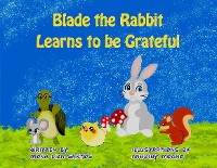 Cover Blade the Rabbit Learns to be Grateful