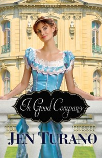 Cover In Good Company (A Class of Their Own Book #2)