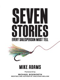 Cover Seven Stories Every Salesperson Must Tell