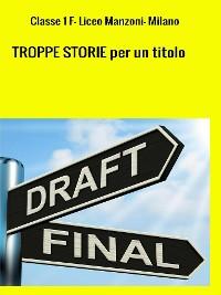 Cover TROPPE STORIE per un titolo