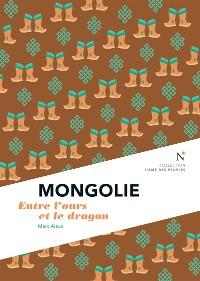 Cover Mongolie : Entre l'ours et le dragon