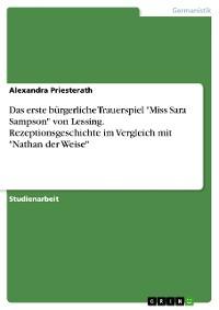 """Cover Das erste bürgerliche Trauerspiel """"Miss Sara Sampson"""" von Lessing. Rezeptionsgeschichte im Vergleich mit """"Nathan der Weise"""""""