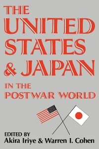 Cover The United States and Japan in the Postwar World