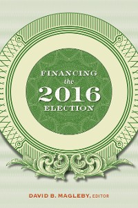 Cover Financing the 2016 Election