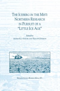 Cover Iceberg in the Mist: Northern Research in Pursuit of a &quote;Little Ice Age&quote;