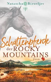 Cover Schattenpferde der Rocky Mountains