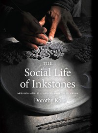 Cover The Social Life of Inkstones
