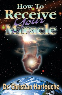 Cover How to Receive Your Miracle