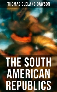Cover The South American Republics