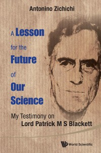 Cover Lesson For The Future Of Our Science, A: My Testimony On Lord Patrick M S Blackett