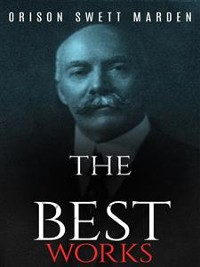 Cover Orison Swett Marden: The Best Works