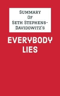 Cover Summary of Seth Stephens-Davidowitz's Everybody Lies