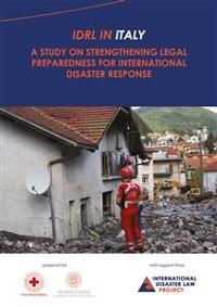 Cover IDRL IN ITALY. A Study on Strengthening Legal Preparedness for International Disaster Response