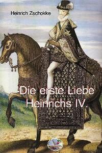 Cover Die erste Liebe Heinrichs IV.