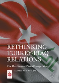Cover Rethinking Turkey-Iraq Relations