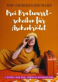 Cover Drei Bratwurstscheiben für Aschenbrödel