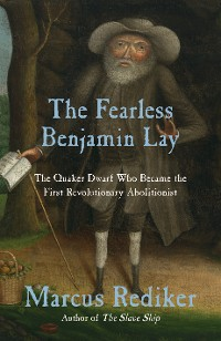 Cover The Fearless Benjamin Lay