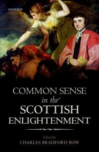 Cover Common Sense in the Scottish Enlightenment