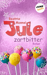 Cover Jule - Band 4: Zartbitter