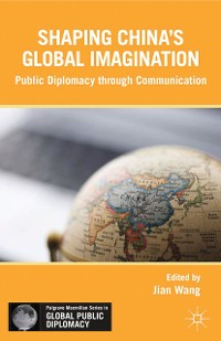 Cover Shaping China's Global Imagination