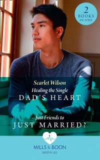 Cover Healing The Single Dad's Heart / Just Friends To Just Married?: Healing the Single Dad's Heart (The Good Luck Hospital) / Just Friends to Just Married? (The Good Luck Hospital) (Mills & Boon Medical)