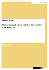 Cover Eventorganisation am Beispiel des Electric Love Festivals