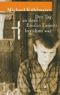 Cover Der Tag, an dem Emilio Zanetti berühmt war