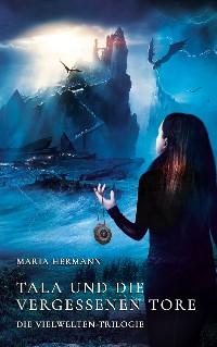 Cover Tala und die vergessenen Tore