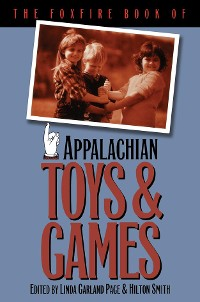 Cover The Foxfire Book of Appalachian Toys and Games