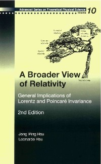 Cover Broader View Of Relativity, A: General Implications Of Lorentz And Poincare Invariance (2nd Edition)
