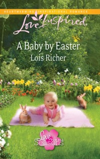 Cover Baby By Easter (Mills & Boon Love Inspired) (Love For All Seasons, Book 2)