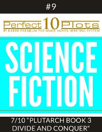 "Cover Perfect 10 Science Fiction Plots #9-7 ""PLUTARCH - BOOK 3 DIVIDE AND CONQUER"""
