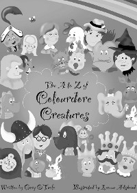 Cover The A to Z of Colourdore Creatures
