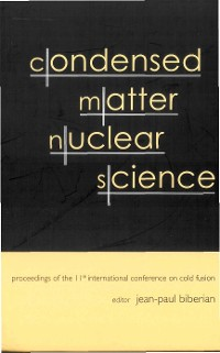 Cover Condensed Matter Nuclear Science - Proceedings Of The 11th International Conference On Cold Fusion
