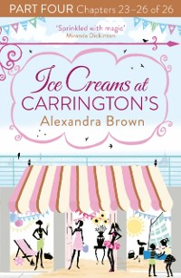 Cover Ice Creams at Carrington's: Part Four, Chapters 23-26 of 26